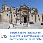 Bufete Cepero logra que se devuelva la plusvalía municipal en viviendas del casco histórico