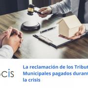 La reclamación de los tributos municipales pagados durante la crisis