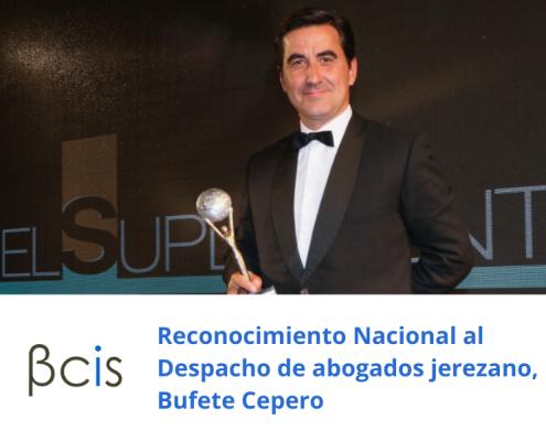 Reconocimiento Nacional al Despacho de abogados jerezano, Bufete Cepero